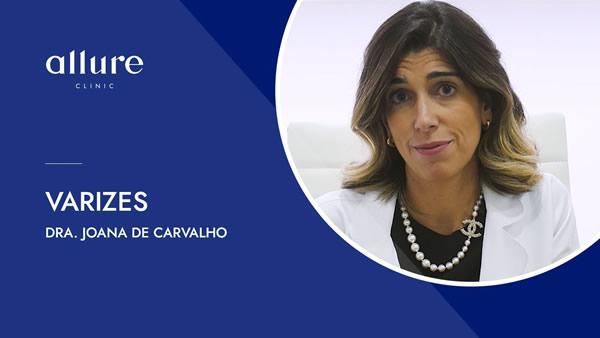 Tratamento de varizes e derrames - Allure Clinic Porto - Dra. Joana de Carvalho