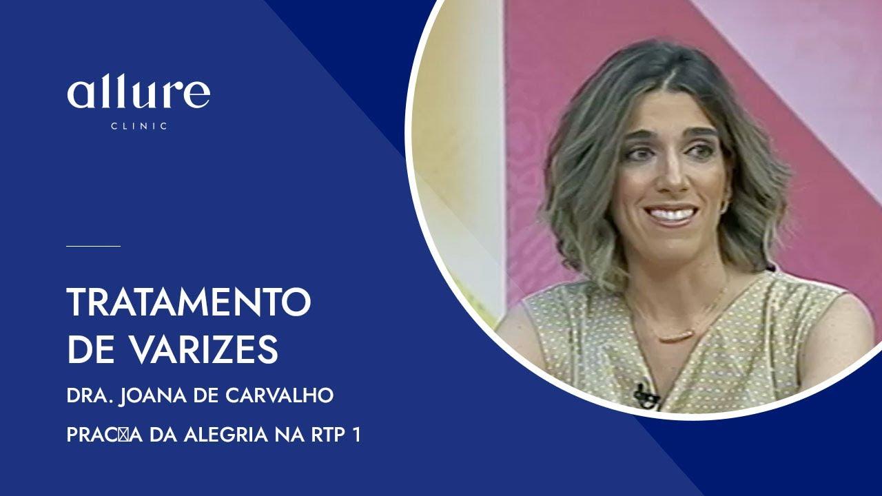 Tratamento de Varizes e Derrames - Dr. Joana de Carvalho - Praça da Alegria na RTP 1