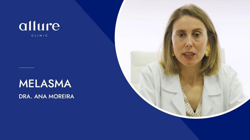 Tratamento para o melasma - Dra. Ana Moreira - Dermatologia - Allure CLinic